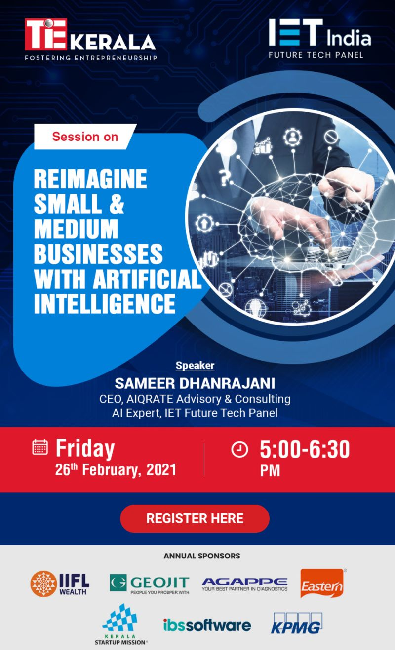 TiE Kerala - IET India : Webinar on 'Reimagine Small & Medium Businesses with Artificial Intelligence